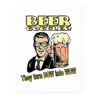 Beer Goggles - they turn BOW into WOW Postcard