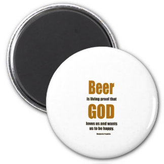 Beer is living proof ... magnet