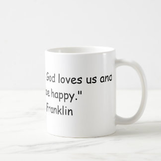"""Beer is proof that God loves us and wants us t... Coffee Mug"