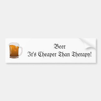 Beer It's Cheaper Than Therapy! Bumper Sticker