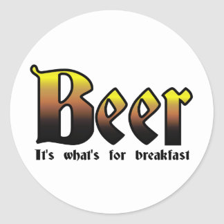 Beer - It's what's for breakfast Round Sticker