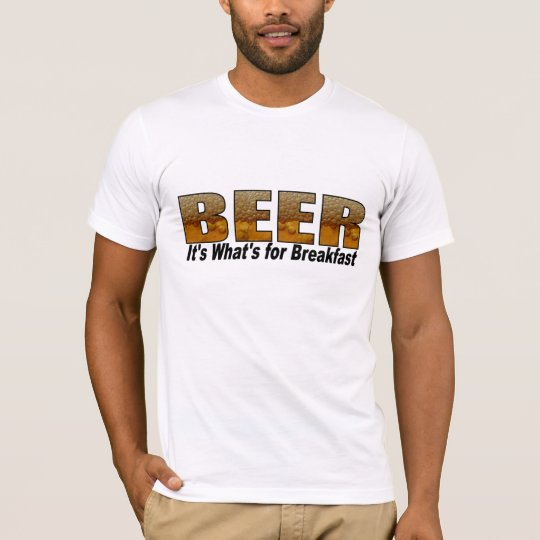 Beer-It's What's For Breakfast T-Shirt