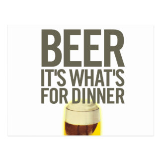 Beer It's Whats For Dinner Postcard