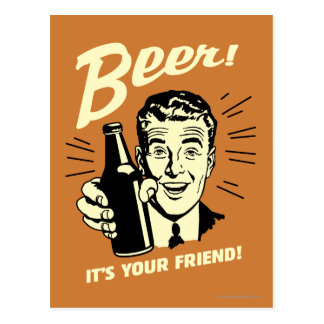 Beer: It's Your Friend Postcard