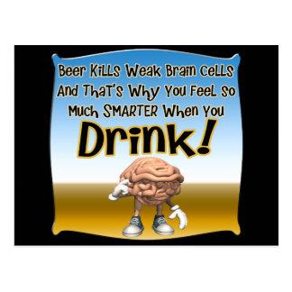 Beer Kills Weak Brain Cells T-shirts Gifts Postcard