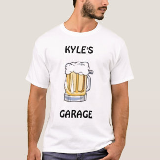 beer, KYLE'S, GARAGE - Customized T-Shirt