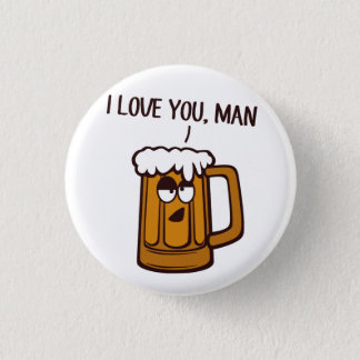 Beer Loves You, Man 1 Inch Round Button