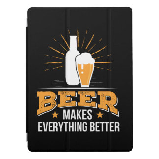 Beer Makes Everything Better Beer Love iPad Pro Cover
