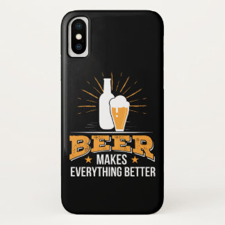 Beer Makes Everything Better Beer Love iPhone X Case