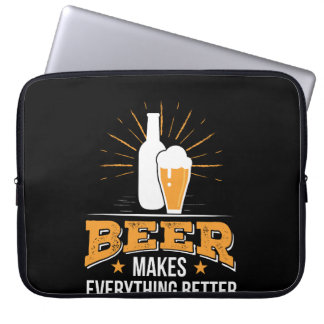 Beer Makes Everything Better Beer Love Laptop Sleeve