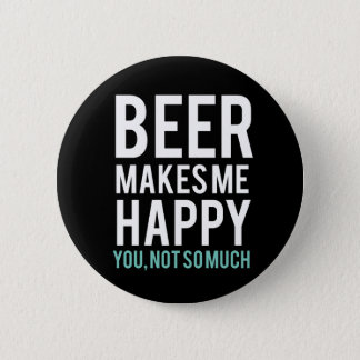 Beer Makes Me Happy 2 Inch Round Button