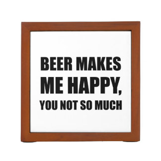 Beer Makes Me Happy You Not So Much Funny Black.pn Desk Organizer
