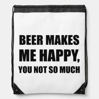 Beer Makes Me Happy You Not So Much Funny Black.pn Drawstring Bag