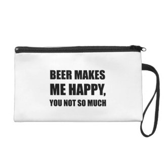 Beer Makes Me Happy You Not So Much Funny Black.pn Wristlet