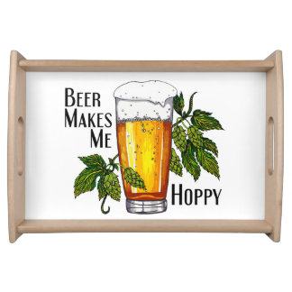 Beer Makes Me Hoppy Serving Tray