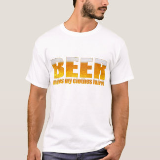 Beer Makes My Clothes Fall Off T-Shirt