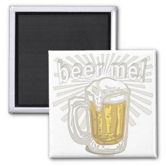 Beer Me Beer Me Drinking by Mudge Magnet