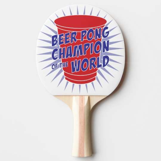 Beer Pong Champion of the World ping pong paddle