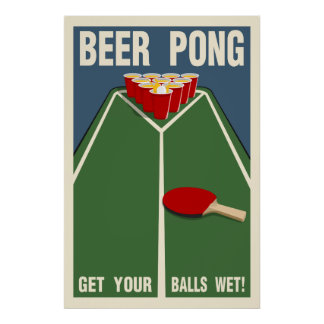 Beer Pong:  Get Your Balls Wet! Poster