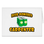 Beer-Powered Carpenter Greeting Card