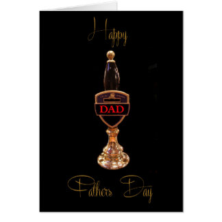 BEER PUMP HAPPY FATHERS DAY GREETING CARD