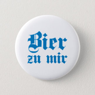 Beer to me Bavarian Bavarian Bavaria bavarian 2 Inch Round Button