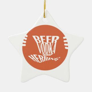 beer vodka and herring ceramic star ornament