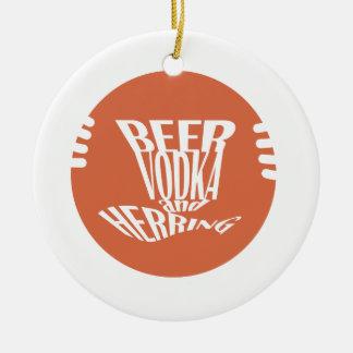 beer vodka and herring round ceramic ornament