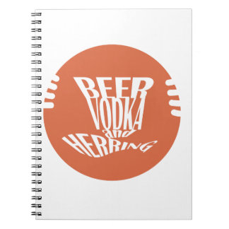 beer vodka and herring spiral note book