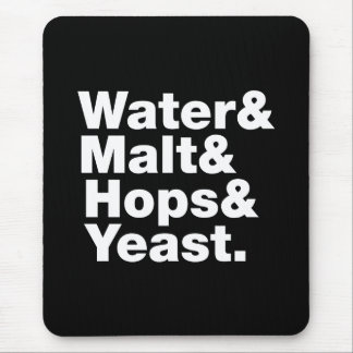 Beer = Water & Malt & Hops & Yeast. Mouse Pad