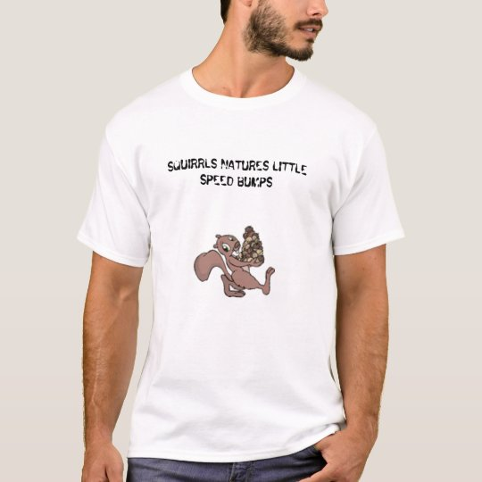 Beercan, SQUIRRLS NATURES LITTLE SPEED BUMPS T-Shirt