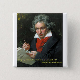 "Beethoven Button ""To Play Without Passion"""