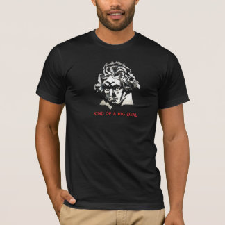 Beethoven - kind of a big deal T-Shirt
