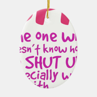 BEF the one who doesn't know how to shut up Ceramic Ornament