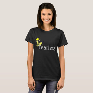 BeFearless T-Shirt
