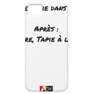 BEFORE: BUSINESS TAPIE IN THE SHADE, AFTERWARDS: iPhone 5 CASE