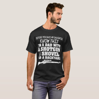 Before Date Daughter Know Dad With Shotgun Tshirt