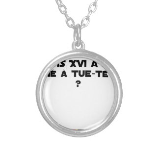BEFORE DID DIED SA, LOUIS XVI SHOUT WITH TUE-TÊTE? SILVER PLATED NECKLACE