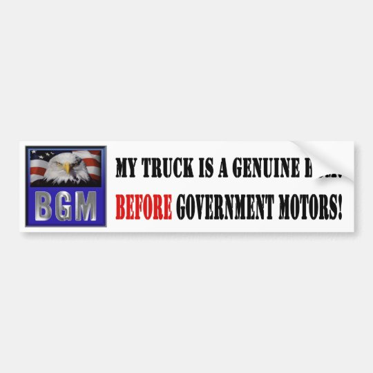 Before Government Motors - Truck Bumper Sticker