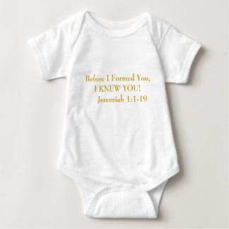 Before I Formed You,I KNEW YOU!     Jeremiah 1:... Baby Bodysuit