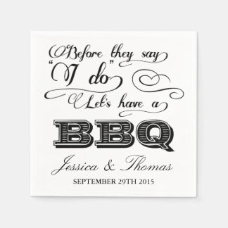 Before They Say I Do Lets Have A BBQ! Disposable Napkins
