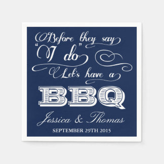 Before They Say I Do Lets Have A BBQ! - Navy Blue Disposable Napkin