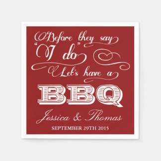 Before They Say I Do Lets Have A BBQ! - Red Paper Napkins