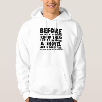 Before you date my daughter know this hoodie