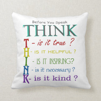 Before You Speak - Think Colorful Phrase Pillow