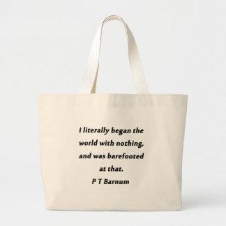 Began The World - P T Barnum Large Tote Bag