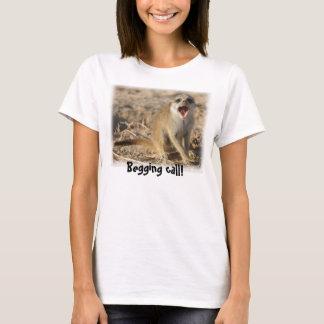 Begging call! shirt