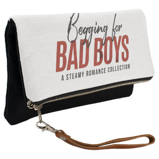 Begging for Bad Boys Foldover Clutch