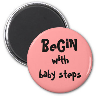 begin with baby steps 2 inch round magnet