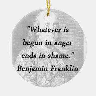 Begun In Anger - Benjamin Franklin Ceramic Ornament